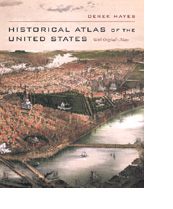 HISTORICAL ATLAS OF THE UNITED STATES by Derek Hayes