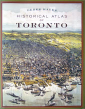 Historical Atlas of Toronto by Derek Hayes