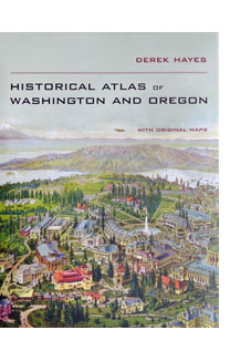 Historical Atlas of Washington and Oregon by Derek Hayes